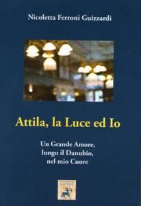 Attila, la Luce ed Io